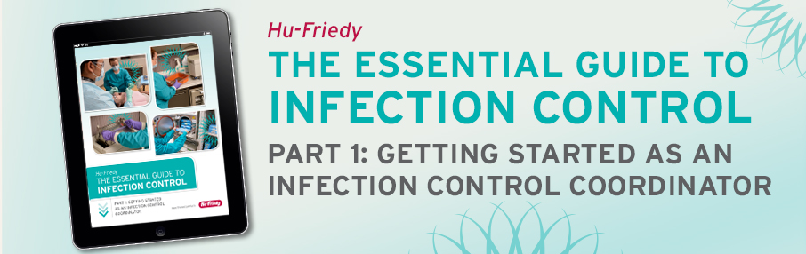 Hu-Friedy IMS Essential Guide To Infection Control - Part 1