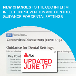New Changes to the CDC Interim Infection Prevention and Control Guidance for Dental Settings