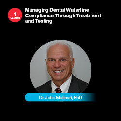 Managing Dental Waterline Compliance Through Treatment and Testing