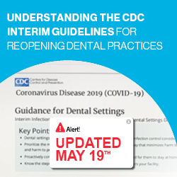 Understanding the CDC Interim Guidelines for Reopening Dental Practices, On Demand