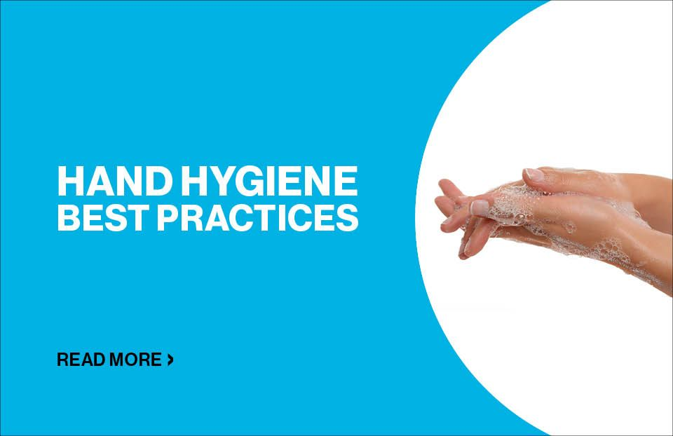 Hand Hygiene Best Practices | Read More
